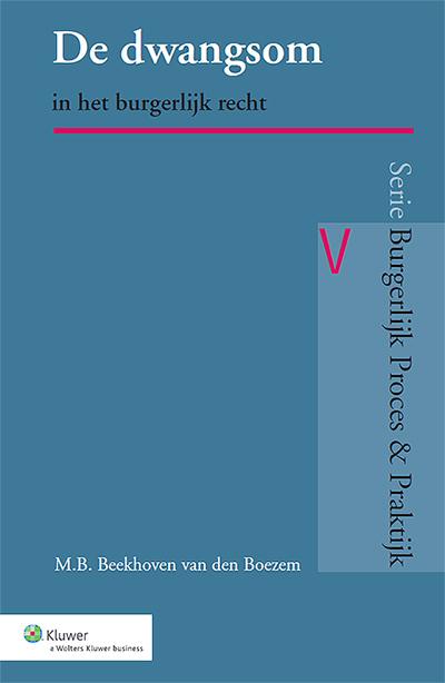 De dwangsom Dwangsom geeft het proefschrift weer van mevrouw M.B. Beekhoven van den Boezem, ter verkrijging van het doctoraat in de rechtsgeleerdheid aan de Universiteit van Groningen.