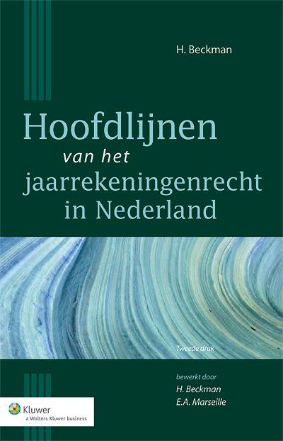 Hoofdlijnen van het jaarrekeningenrecht in Nederland Geheel geactualiseerde tweede druk.