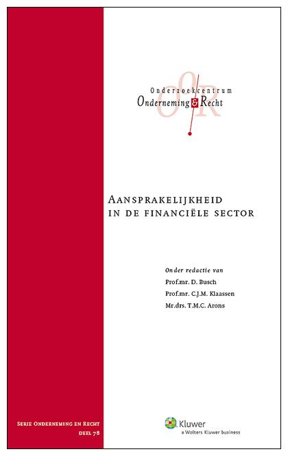 Aansprakelijkheid in de financiële sector Deze uitgave behandelt de civielrechtelijke aansprakelijkheid van verschillende partijen die actief zijn in de financiële sector, zoals banken, vermogensbeheerders, beheerders van beleggingsinstellingen, financiële toezichthouders en kredietbeoordelaars.
