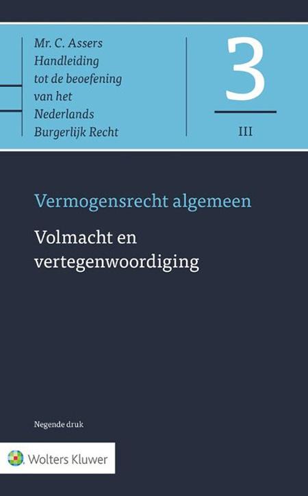 Asser 3-III Volmacht en vertegenwoordiging Met deze uitgave beschikt u over een toonaangevend commentaar op de diverse aspecten van vertegenwoordiging, waarbij de omvangrijke literatuur en jurisprudentie die sinds 2004 is verschenen, is verwerkt.