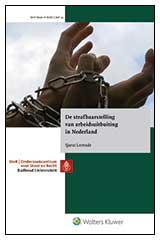 De strafbaarstelling van arbeidsuitbuiting in Nederland Waar ligt de grens tussen arbeidsuitbuiting en (ronduit) slecht werkgeverschap? Een boeiende dissertatie over de inhoud en reikwijdte van de strafbaarstelling van mensenhandel ? En in het bijzonder arbeidsuitbuiting.