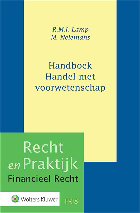 Handboek Handel met voorwetenschap Dit is het enige handboek dat zich volledig richt op het Nederlandse verbod op handel met voorwetenschap. Het bevat een diepgaande behandeling van het leerstuk voorwetenschap en de in Nederland geldende voorwetenschapregelgeving. Verplichte kost voor wetenschap en praktijk.
