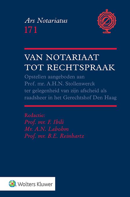 Van notariaat tot rechtspraak Opstellen aangeboden aan Prof. mr. A.H.N Stollenwerck ter gelegenheid van zijn afscheid als raadsheer in het Gerechtshof Den Haag.<br />(Liber Amicorum Fons Stollenwerck).