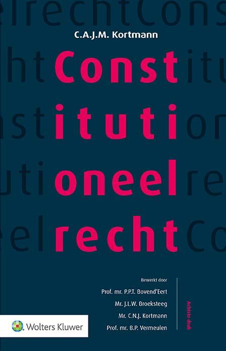 Constitutioneel recht <span>Dit handboek geeft een volledig en actueel overzicht van het Nederlandse Staatsrecht. In deze 8e druk zijn de belangrijkste en meest recente ontwikkelingen in het constitutionele recht in Nederland, het Koninkrijk der Nederlanden en de Europese Unie verwerkt. De titel kenmerkt zich door een strakke en duidelijke systematiek.</span>