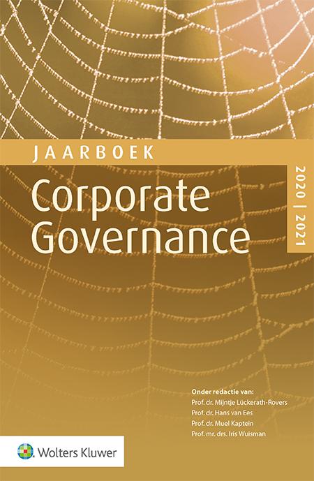 Jaarboek Corporate Governance <p>In deze tiende editie worden uiteenlopende actuele onderwerpen over ondernemingsbestuur belicht. Het jaarboek geeft inzicht in de laatste (internationale) ontwikkelingen op het gebied van corporate governance. De titel bespreekt maatschappelijke en technologische ontwikkelingen en gaat diep in op onderwerpen als langetermijnwaardecreatie, purpose, digitalisering en nieuwe businessmodellen en de Corporate Governance Code.</p>