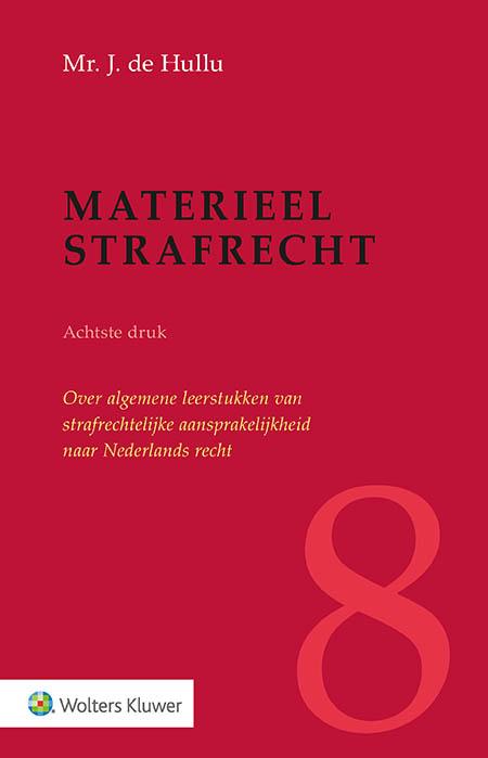Materieel strafrecht <p>Dezeachtstedruk van dit toonaangevende handboek over het materiële strafrecht geeft een volledig geactualiseerde beschrijving en analyse van de belangrijkste algemene leerstukken van strafrechtelijke aansprakelijkheid. De invalshoek betreft het geldende hedendaagse Nederlandse strafrecht, waarbij de nadruk ligt op wetgeving, rechtspraak en literatuur van de afgelopen decennia.</p>