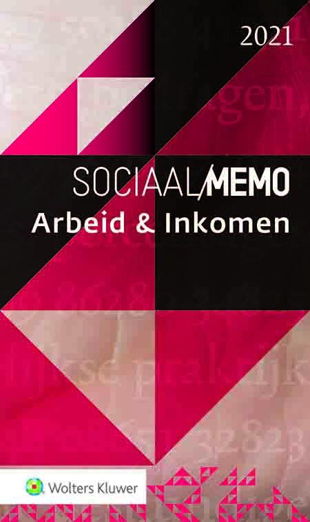 Sociaal Memo Arbeid & Inkomen <span>Dit memo bundelt alle relevante bepalingen over arbeid en inkomen uit ons Nederlandse sociale zekerheidsstelsel in één handzame uitgave. Op de bekende memo-wijze samengevat in puntsgewijze opsommingen en per wet gegroepeerd op onderwerp. Uiteraard bevat deze 2021-editie ook de uiteenlopende maatregelen die wegens de coronacrisis zijn genomen.</span>