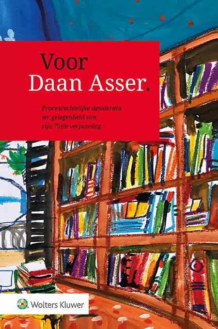 Voor Daan Asser <p>Wat is uw grootste wens voor de toekomst van het burgerlijk procesrecht? Deze vraag werd aan tal van vooraanstaande juristen uit de wetenschap en praktijk gesteld. Hun antwoorden leest u in dit liber amoricum voor Daan Asser.</p>