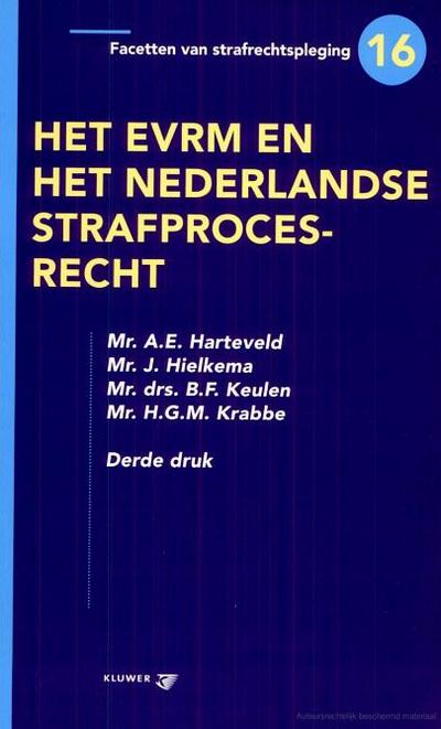 Het EVRM en het Nederlandse strafprocesrecht Het Europese Verdrag tot bescherming van de rechten van de mens en de fundamentele vrijheden is de laatste decennia van groot belang geworden voor het Nederlandse strafproces.
