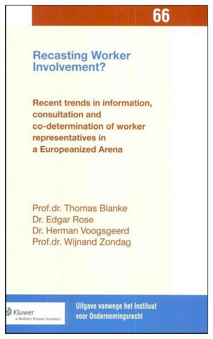 Recasting Worker Involvement? Engelstalig boek over medezeggenschap van werknemers, naar aanleiding van een congres in Groningen georganiseerd door de afdeling arbeidsrecht.
